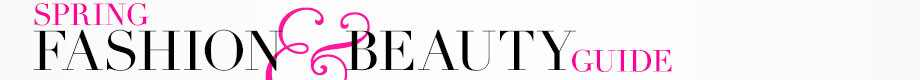 The Fabulist: Spring Fashion & Beauty Guide Header