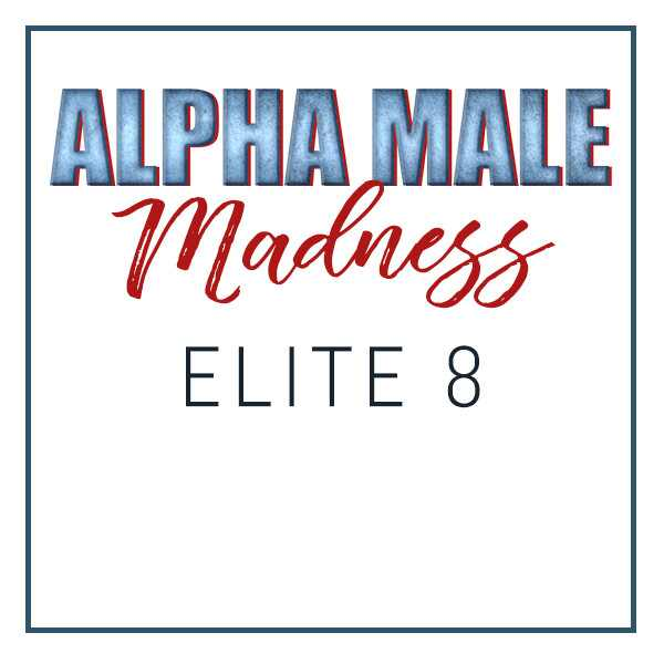 Alpha Male Madness, Elite 8