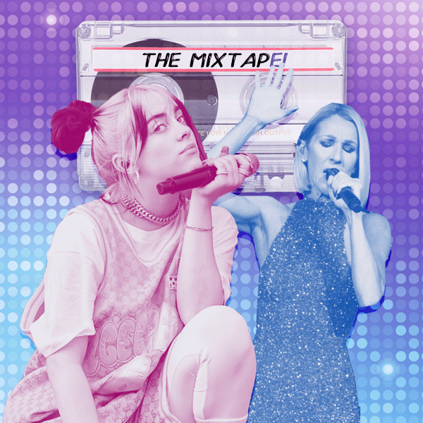 The MixtapE!, Billie Eilish, Celine Dion