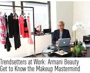 Trendsetters at Work: Giorgio Armani Beauty