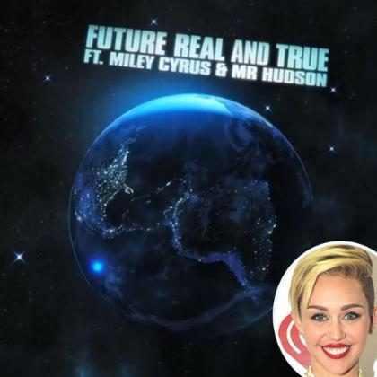 Miley Cyrus canta en Real and True de Future (+ Audio)